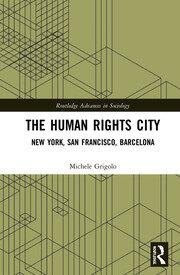 The Human Rights City: New York, San Francisco, Barcelona