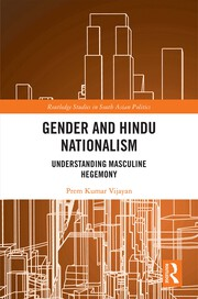 Gender and Hindu Nationalism: Understanding Masculine Hegemony