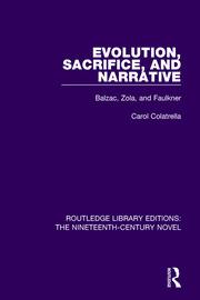Evolution, Sacrifice, and Narrative: Balzac, Zola, and Faulkner