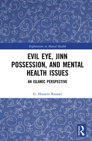 Evil Eye, Jinn Possession, and Mental Health Issues: An Islamic Perspective