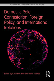 Domestic Role Contestation, Foreign Policy, and International Relations