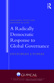 A Radically Democratic Response to Global Governance: Dystopian Utopias