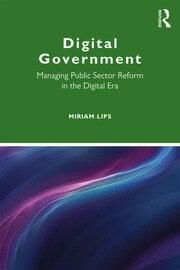 Digital Government: Managing Public Sector Reform in the Digital Era