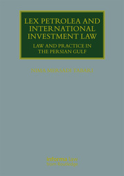 Lex Petrolea and International Investment Law: Law and Practice in the Persian Gulf