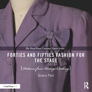Forties and Fifties Fashion for the Stage: Patterns from Vintage Clothing