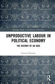 Unproductive Labour in Political Economy: The History of an Idea