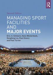Managing Sport Facilities & Major Events 2e: Schwarz - 1st Edition book cover