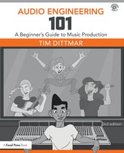 Featured Title - Dittmar - Audio Engineering 101 - 1st Edition book cover