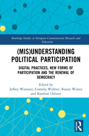 (Mis)Understanding Political Participation: Digital Practices, New Forms of Participation and the Renewal of Democracy