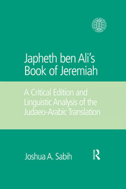 Japheth ben Ali's Book of Jeremiah: A Critical Edition and Linguistic Analysis of the Judaeo-Arabic Translation