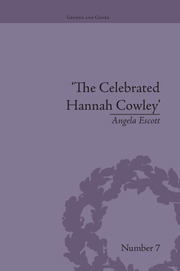 The Celebrated Hannah Cowley: Experiments in Dramatic Genre, 1776–1794