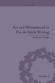 Art and Womanhood in Fin-de-Siecle Writing: The Fiction of Lucas Malet, 1880–1931