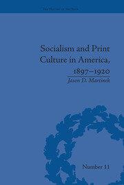Socialism and Print Culture in America, 1897–1920