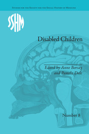 Disabled Children: Contested Caring, 1850–1979