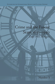 Crime and the Fascist State, 1850–1940