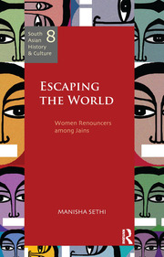 Escaping the World: Women Renouncers among Jains