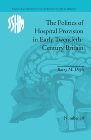 The Politics of Hospital Provision in Early Twentieth-Century Britain