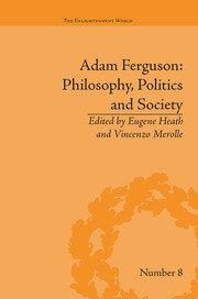 Adam Ferguson: Philosophy, Politics and Society