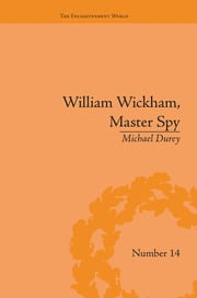 William Wickham, Master Spy: The Secret War Against the French Revolution