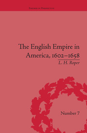 The English Empire in America, 1602-1658: Beyond Jamestown