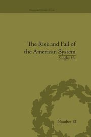 The Rise and Fall of the American System: Nationalism and the Development of the American Economy, 1790-1837