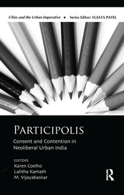 Participolis: Consent and Contention in Neoliberal Urban India