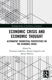 Economic Crisis and Economic Thought: Alternative Theoretical Perspectives on the Economic Crisis