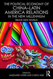 Political Economy China Latin–America (Wise & Myers)