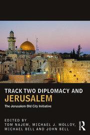 Track Two Diplomacy and Jerusalem: The Jerusalem Old City Initiative