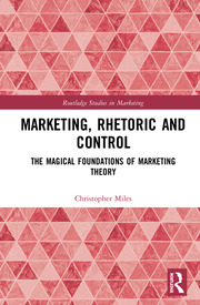 Marketing, Rhetoric and Control: The Magical Foundations of Marketing Theory