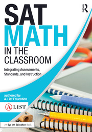 SAT Math in the Classroom: Integrating Assessments, Standards, and Instruction