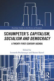 Schumpeter's Capitalism, Socialism and Democracy: A Twenty-First Century Agenda