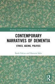 Contemporary Narratives of Dementia: Ethics, Ageing, Politics