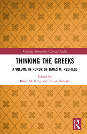Thinking the Greeks: A Volume in Honor of James M. Redfield