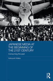 Japanese Media at the Beginning of the 21st Century: Consuming the Past