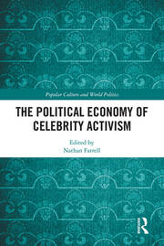 The Political Economy of Celebrity Activism