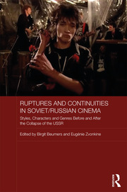 Ruptures and Continuities in Soviet/Russian Cinema: Styles, characters and genres before and after the collapse of the USSR