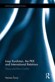 Iraqi Kurdistan, the PKK and International Relations: Theory and Ethnic Conflict
