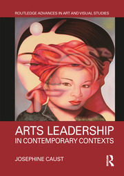 Featured Title - Arts Leadership in Contemporary Contexts; Caust - 1st Edition book cover