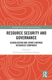Resource Security and Governance: Globalisation and China's Natural Resources Companies