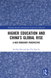 Higher Education and China's Global Rise: A Neo-tributary Perspective