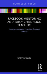 Facebook Mentoring and Early Childhood Teachers: The Controversy in Virtual Professional Identity