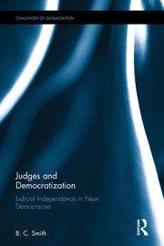 Judges and Democratization: Judicial Independence in New Democracies