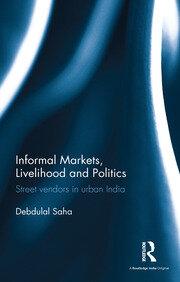 Informal Markets, Livelihood and Politics--Saha