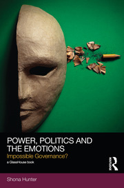 Power, Politics and the Emotions: Impossible Governance?
