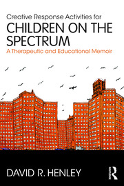 Creative Response Activities for Children on the Spectrum: A Therapeutic and Educational Memoir