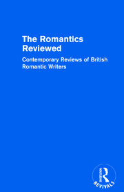 The Romantics Reviewed: Contemporary Reviews of British Romantic Writers. Part A: The Lake Poets - Volume I
