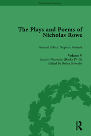 The Plays and Poems of Nicholas Rowe, Volume V: Lucan's Pharsalia (Books IV-X)