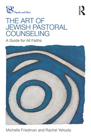 The Art of Jewish Pastoral Counseling: A Guide for All Faiths