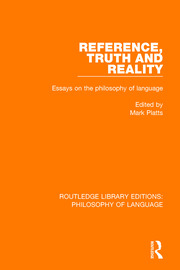 Reference, Truth and Reality: Essays on the Philosophy of Language